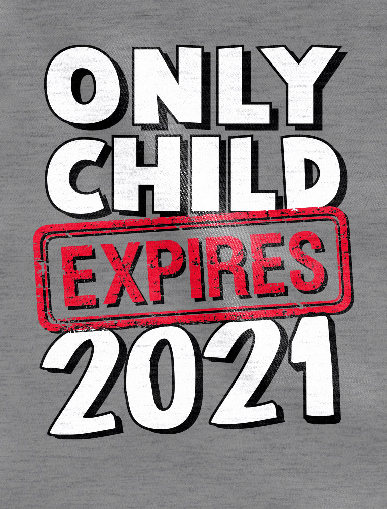 Only Child Expires 2021 Toddler Jersey T-Shirt