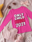 Only Child Expires 2021 Big Sister Toddler Girls Fitted Long Sleeve T-Shirt