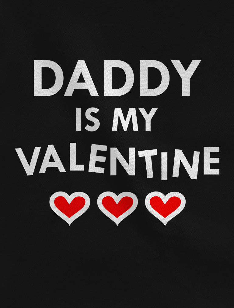 Daddy Is My Valentine Baby Bodysuit
