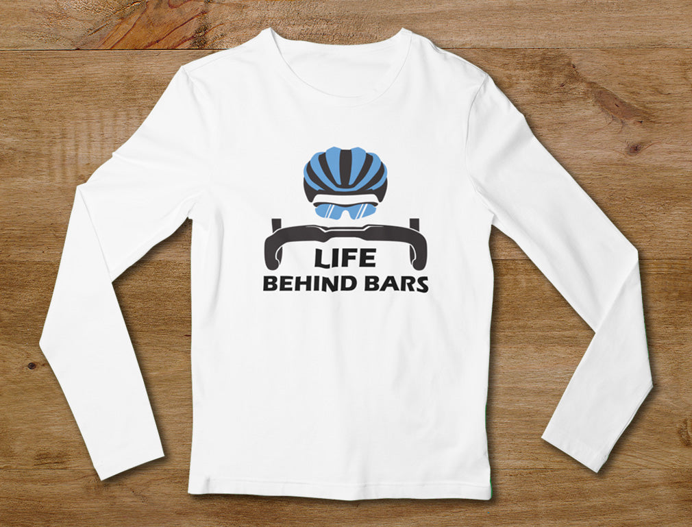 Life Behind Bars Best Gift for Bicycle Riders Funny Bike Long Sleeve T-Shirt