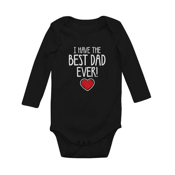 Tstars tshirts I Have The BEST DAD EVER! Baby Long Sleeve Bodysuit