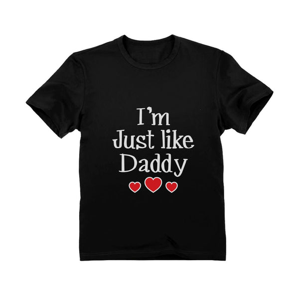 Tstars tshirts I'm Just Like Daddy Toddler Kids T-Shirt