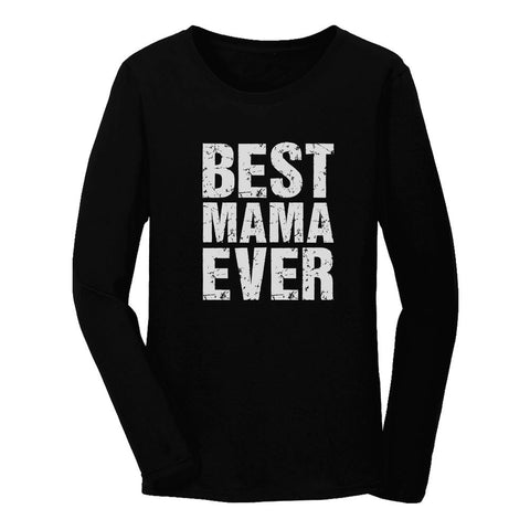 Tstars tshirts BEST MAMA EVER Cute Mother's Day Gift Women Long Sleeve T-Shirt