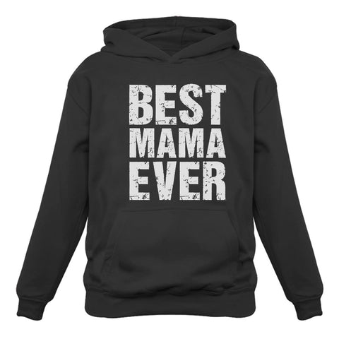 Tstars tshirts BEST MAMA EVER Cute Mother's Day Gift Women Hoodie