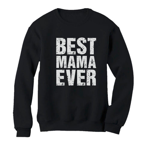 Tstars tshirts BEST MAMA EVER Cute Mother's Day Gift Women Sweatshirt