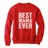 BEST MAMA EVER Cute Mother's Day Gift Women Sweatshirt