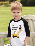 Digging Being 3 Three Years Old Birthday Toddler Raglan 3/4 Sleeve Baseball Tee