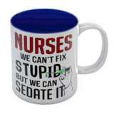 Nurses We Can't Fix Stupid But We Can Sedate It Ceramic Mug