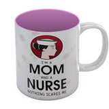 I Am A Mom And A Nurse - Nothing Scares Me Coffee Mug