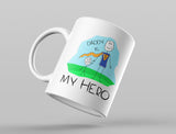 Daddy Is My Hero Coffee Mug Ceramic Mug