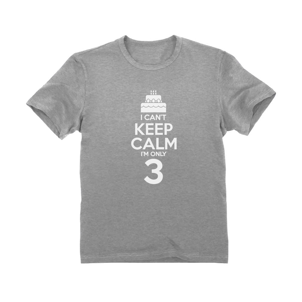 I Can't Keep Calm I'm Three Youth Kids T-Shirt