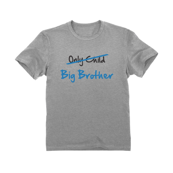 31d579a7 Only Child to Big Brother Toddler Kids T-Shirt – Tstars