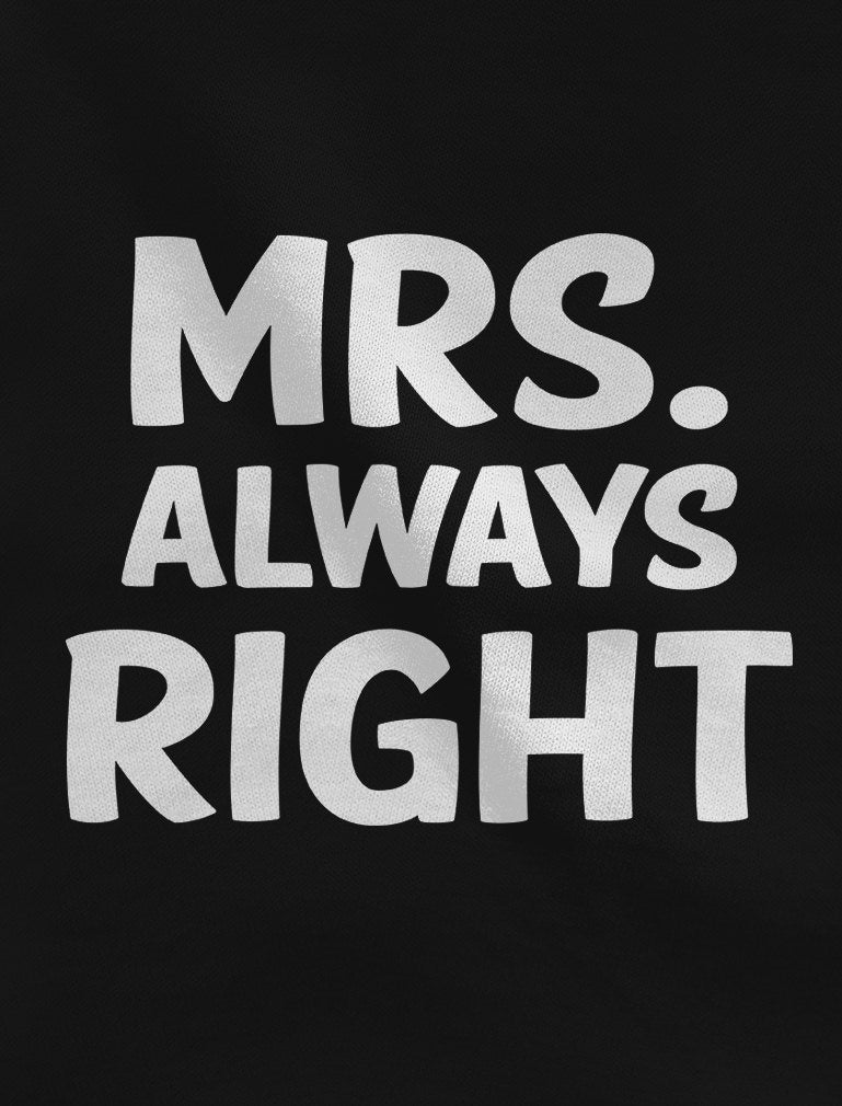 Mr Right and Mrs Always Right Husband & Wife Funny Matching Couple T-Shirt Set