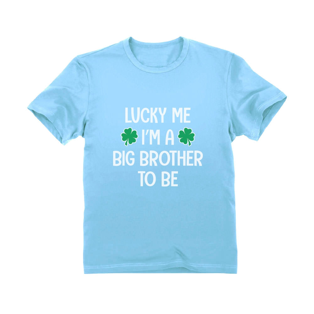 Lucky Me I'm a Big Brother to Be St. Patrick's Day Toddler Kids T-Shirt