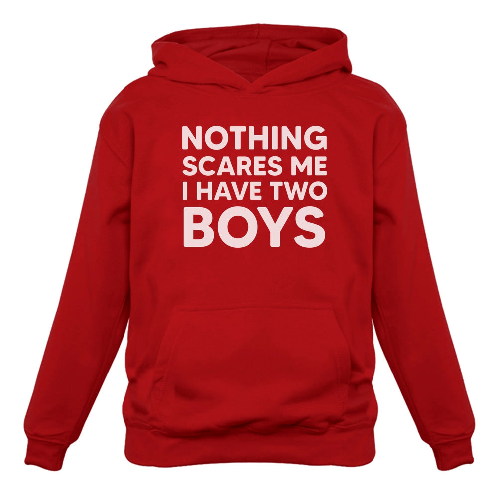 Nothing Scares Me I Have Two Boys Funny Sons Mom Women Hoodie