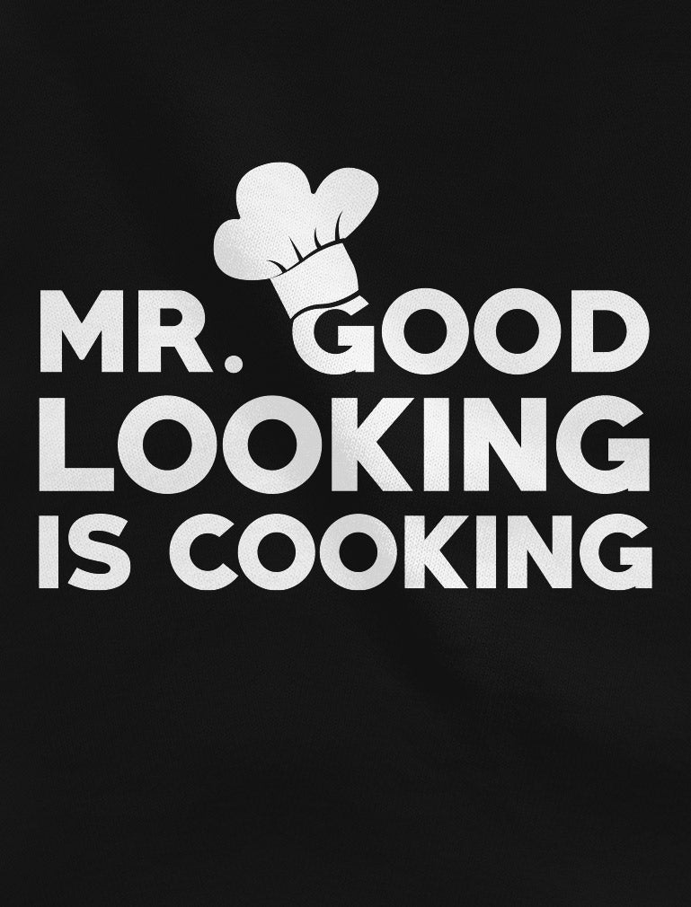 Mr Good Looking Is Cooking BBQ Apron