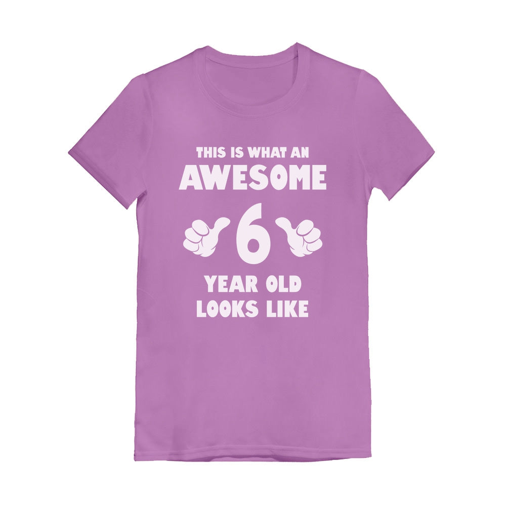 This Is What an Awesome 6 Year Old Looks Like Youth Kids Girls' Fitted T-Shirt - Lavender