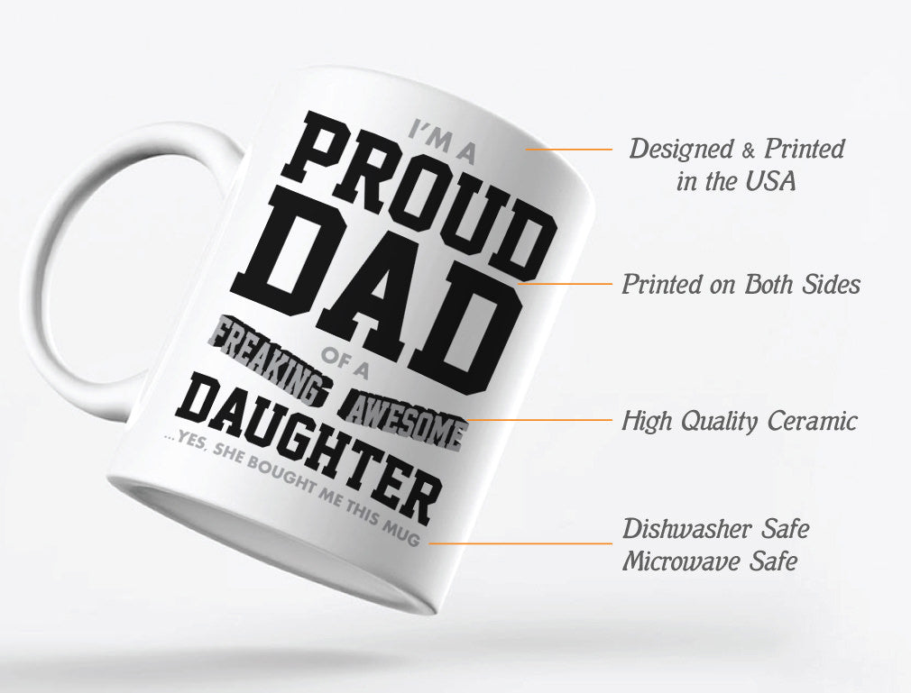 Proud Dad Of A Freaking Awesome Daughter Coffee Mug