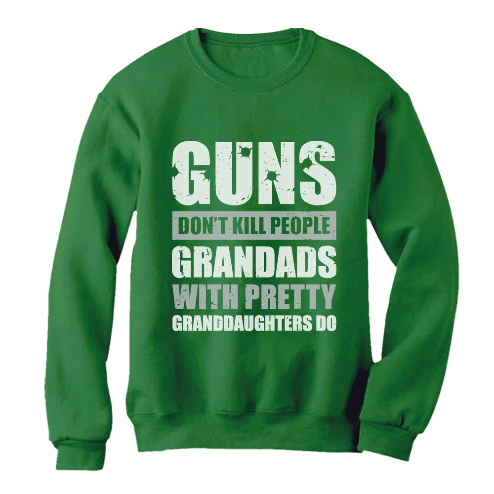 Guns Don't Kill Grandads With Pretty Granddaughters Do Sweatshirt