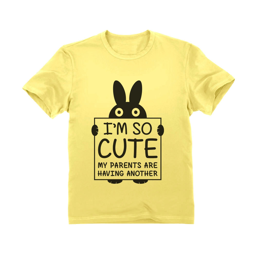 I'm So Cute My Parents Are Having Another Toddler Kids T-Shirt