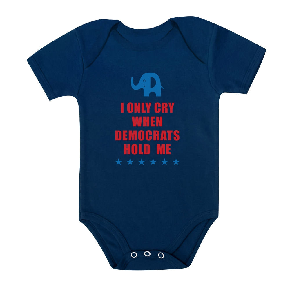 I Only Cry When Democrats Hold Me Baby Bodysuit