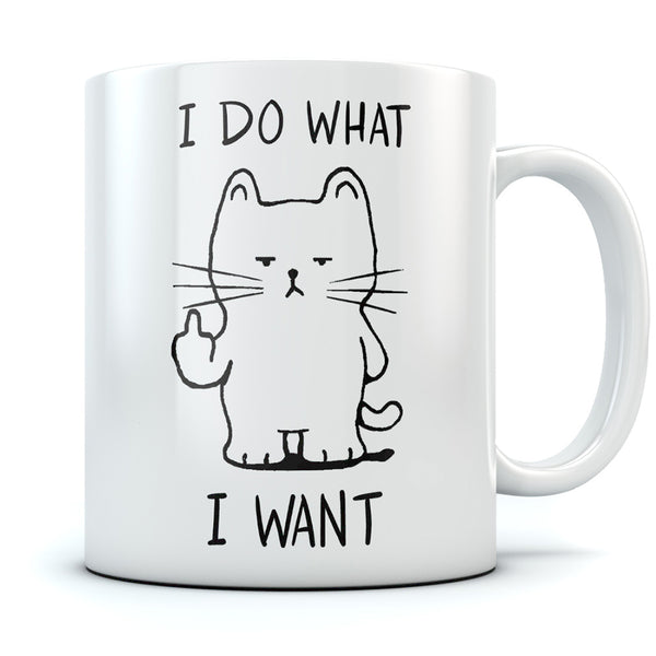 Tstars tshirts I Do What I Want Cat Funny Coffee Mug