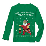 I Touch My Elf Ugly Christmas Sweater Long Sleeve T-Shirt