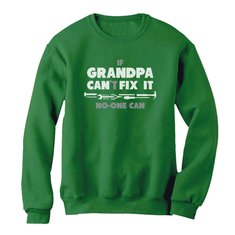 If Grandpa Can't Fix It No One Can - Gift For Grandad Funny Sweatshirt