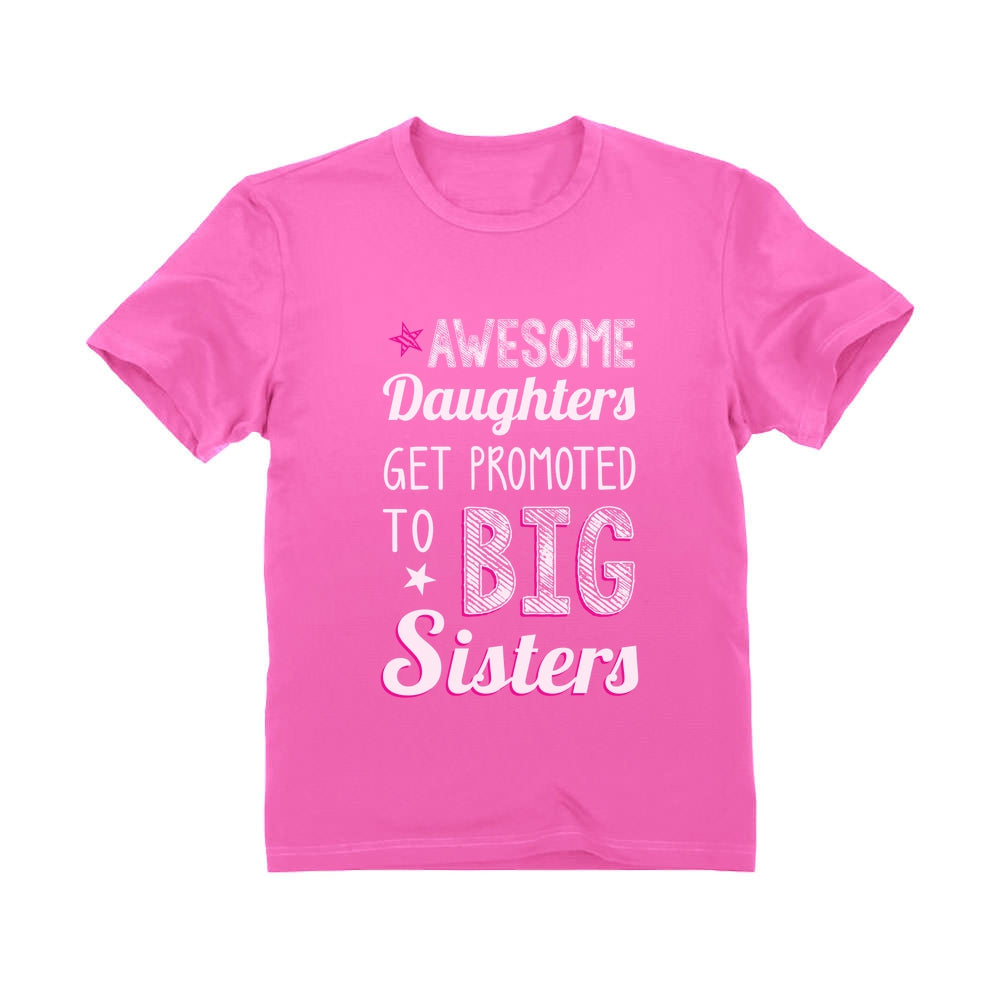 AWESOME Daughters To Big Sisters Youth T-Shirt