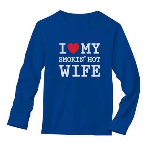 Tstars tshirts Valentine's Day Romantic Gift I Love My Smokin' Hot Wife Long Sleeve T-Shirt