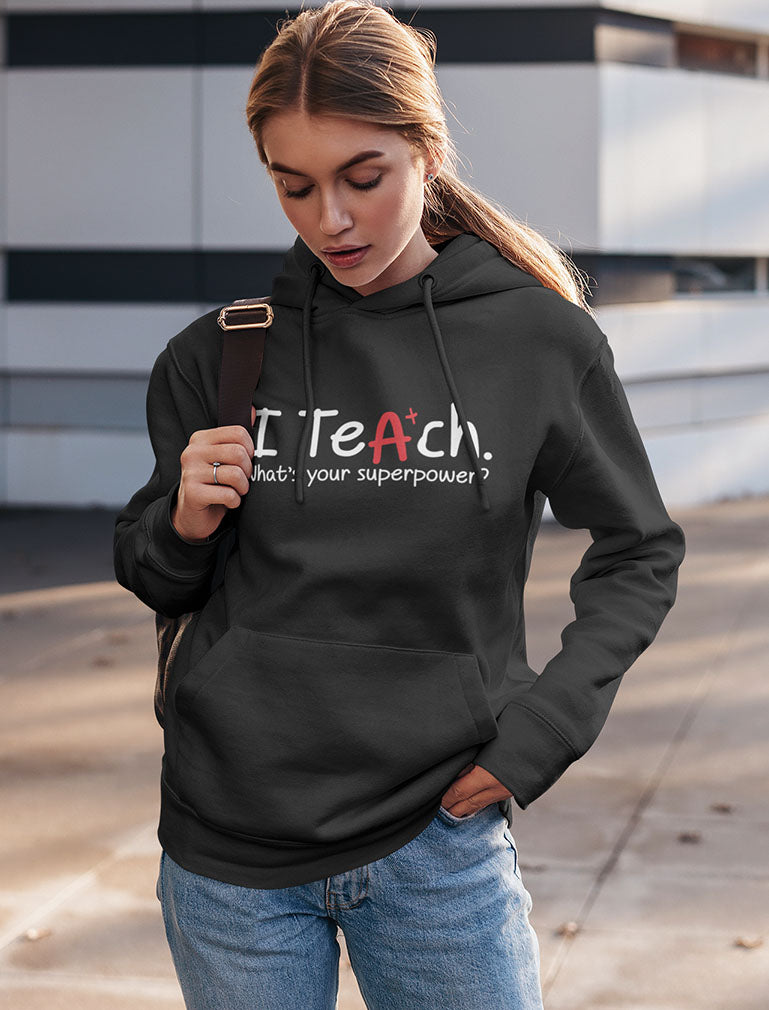 I Teach Whats Your Superpower Women Hoodie