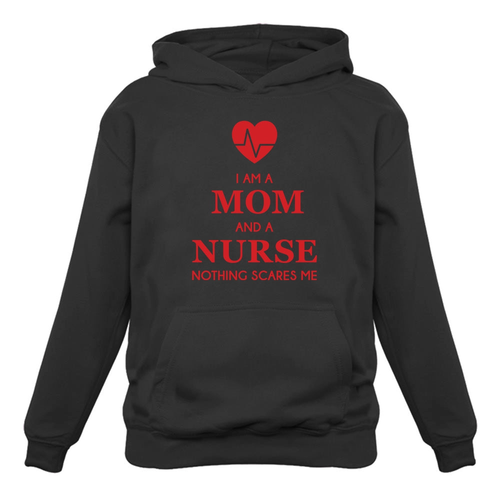 I Am A Mom And A Nurse Nothing Scares Me Nurse Gift Women Hoodie