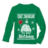 Go Jesus it's Your Birthday Ugly Christmas Sweater Long Sleeve T-Shirt