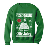 Go Jesus it's Your Birthday Ugly Christmas Sweater Women Sweatshirt