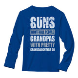 Guns Don't Kill Grandpas With Pretty Granddaughters Do Gift Long Sleeve T-Shirt
