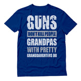 Guns Don't Kill Grandpas With Pretty Granddaughters Do Gift T-Shirt