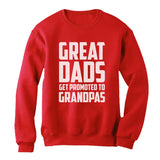 Great Dads Get Promoted To Grandpas Sweatshirt