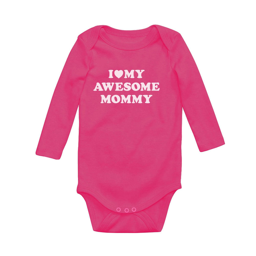 I Love My Awesome Mommy Baby Long Sleeve Bodysuit