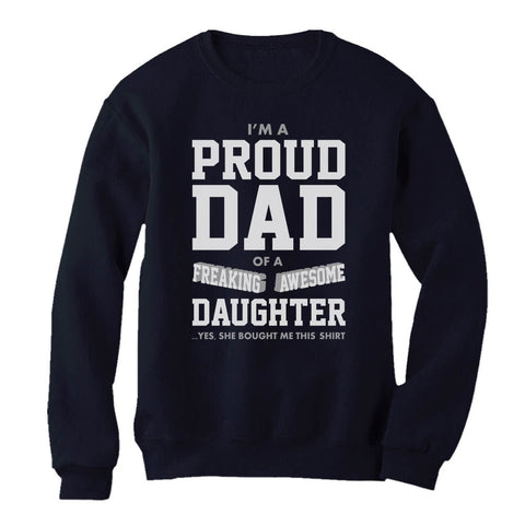 Tstars tshirts Proud Dad Of A Freaking Awesome Daughter Sweatshirt