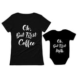 OK But First Coffee - Milk Mom & Son / Daughter Matching Set Mommy & Baby Shirts