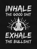 Inhale The Good Shit Exhale The Bullshit Racerback Tank Top