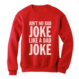 No Bad Joke Like a Dad Joke Sweatshirt