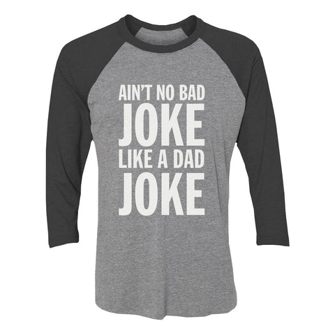 Tstars tshirts No Bad Joke Like a Dad Joke 3/4 Sleeve Baseball Jersey Shirt