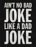 No Bad Joke Like a Dad Joke T-Shirt