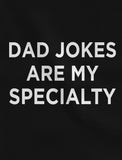 Dad Jokes Are My Specialty T-Shirt