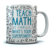 I Teach Math What's Your Superpower? Coffee Mug
