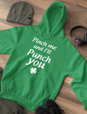 Pinch Me And I'll Punch You - Irish St. Patty's Day Women Hoodie