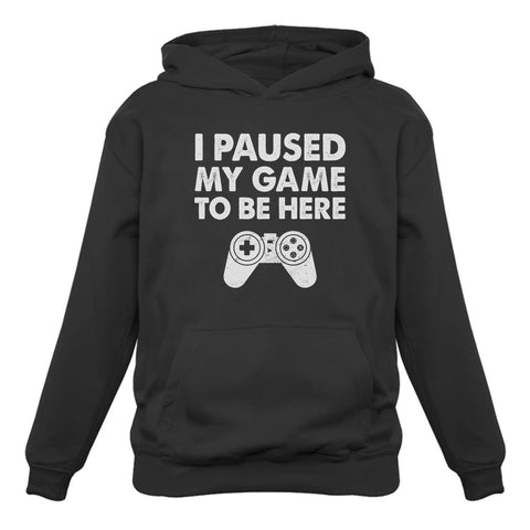 Tstars tshirts I Paused My Game To Be Here Hoodie