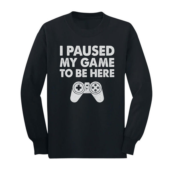 Tstars tshirts I Paused My Game To Be Here Youth Kids Long Sleeve T-Shirt