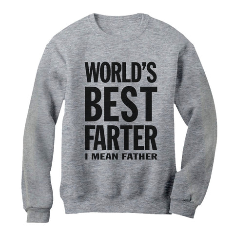 Tstars tshirts Worlds Greatest Farter, I Mean Father Sweatshirt